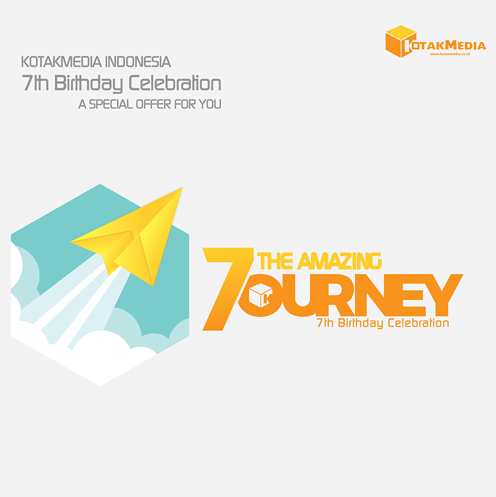 Kotakmedia Indonesia 7th Birthday Celebration A Special Offer For You