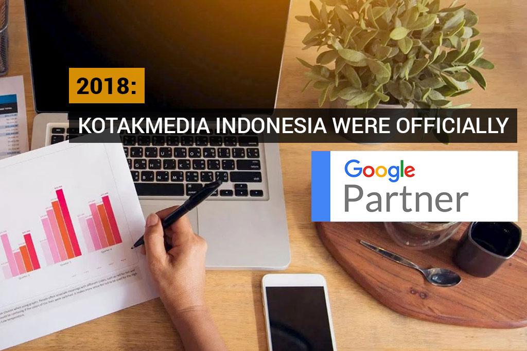 Kotakmedia Indonesia Were Officially Google Partner